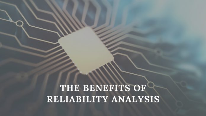 The Benefits of Reliability Analysis